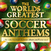 Worlds Greatest Soccer Anthems 2010 -  40 Unofficial Football Anthems for the World Cup — Soccer Masters