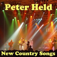 New Country Songs - Country Deutsch — Peter Held
