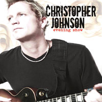 Evening Show — Christopher Johnson