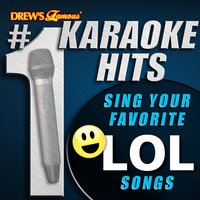 Drew's Famous # 1 Karaoke Hits: Sing Your Favorite LOL Songs — Karaoke