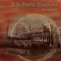 In Session — The Barra MacNeils
