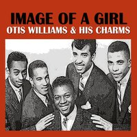 Image of a Girl — Otis Williams & His Charms