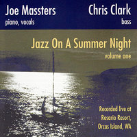 Jazz on a Summer Night Vol. 1 — Chris Clark, Joe Massters