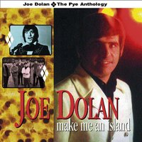 Make Me an Island - The Pye Anthology — Joe Dolan
