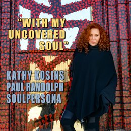 With My Uncovered Soul — Kathy Kosins, Paul Randolph, Soulpersona