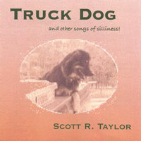 Truck Dog (and other songs of silliness) — Scott R. Taylor