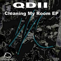 Cleaning My Room — Qdii