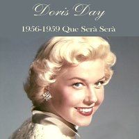 Doris Day 1956-1959 Que Serà Serà — Doris Day