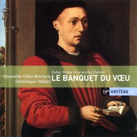 Le Banquet de voeu — Гийом Дюфаи, Ensemble Gilles Binchois/Dominique Vellard