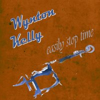 Easily Stop Time — Wynton Kelly