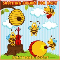 Soothing Sounds for Baby — Raymond Scott