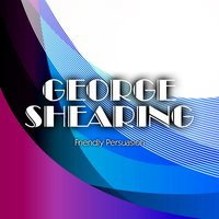 Friendly Persuasion — George Shearing