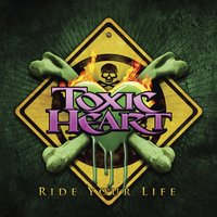 Ride Your Life — Toxic Heart, Mike Pipenbaher