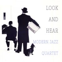 Look and Hear — The Modern Jazz Quartet