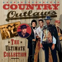 Country Outlaws - The Ultimate Collection — сборник