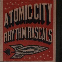 Atomic City Rhythm Rascals — Atomic City Rhythm Rascals