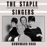 Downward Road — The Staple Singers