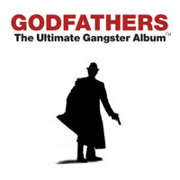 Godfathers: The Ultimate Gangster Album — сборник