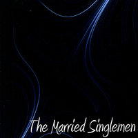 The Married Singlemen — The Married Singlemen