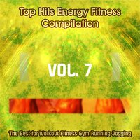Top Hits Energy Fitness Compilation, Vol. 7 — сборник