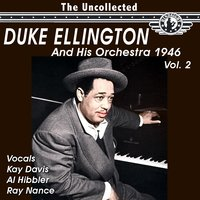 The Uncollected Duke Ellington and His Orchestra 1946, Vol. 2 — Duke Ellington and His Orchestra
