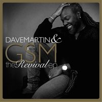 The Revival - EP — Dave Martin & Glory Song Ministries