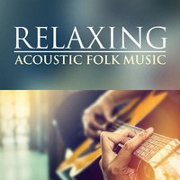 Relaxing Acoustic Folk Music — сборник