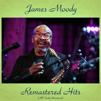 Remastered Hits — James Moody, Eddie Jefferson
