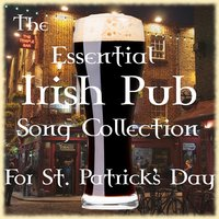 Essential Irish Pub Song Collection for St Patrick's Day — сборник