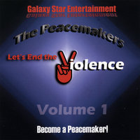 Let's End The Violence Vol 1 — The Peacemakers