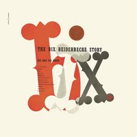 The Bix Beiderbecke Story — Bix Beiderbecke, Джордж Гершвин