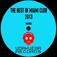 The Best of Miami Club 2013 — Dragons, WKW Dj Team, Psychodynamic, WKW DJ Team, Dragons, Psychodynamic