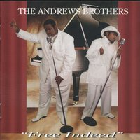Free Indeed — The Andrews Brothers