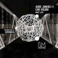 Right Love — Audio Junkies, Cari Golden
