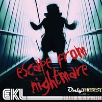 Escape from Nightmare — Dj Ekl