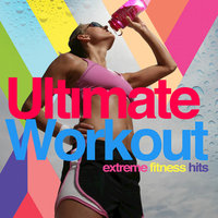 Ultimate Workout - Extreme Fitness Hits — Paul Emanuel
