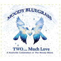 Moody Bluegrass Two...Much Love — сборник
