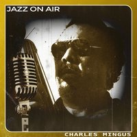Jazz on Air — Charles Mingus