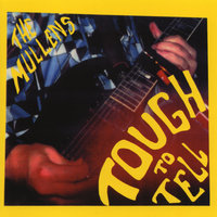 Tough to Tell — The Mullens