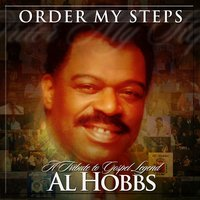 Order My Steps-A Tribute To Gospel Legend Al Hobbs — сборник