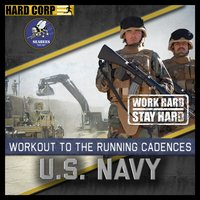 Workout to the Running Cadences U.S. Navy Seabees — Hard Corp, The U.S. Navy Seabees