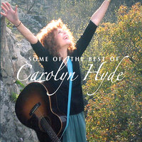 Some of the Best of Carolyn Hyde — Carolyn Hyde