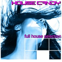 House Candy Full House Selection — сборник
