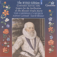 Byrd: Cantiones sacrae 1589; Propers for the Purification of the Blessed Virgin Mary — David Skinner, Andrew Carwood, The Cardinall's Musick