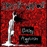 Kicking Aggression — Drastic Way Out