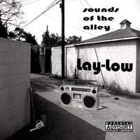 Sounds of the Alley — Lay-Low