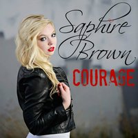 Courage — Saphire Brown