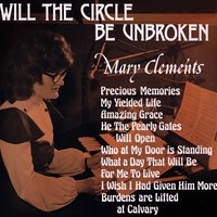 Will the Circle Be Unbroken — Mary Clements