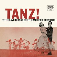 Tanz! With Dave Tarras And The Musiker Brothers — Dave Tarras, Sam Musiker