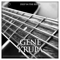 Deep in the Blues — Gene Krupa, Ирвинг Берлин